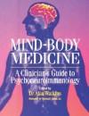 Mind-Body Medicine: A Clinician's Guide to Psychoneuroimmunology - Alan Watkins, Wayne B. Jonas
