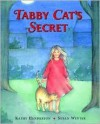 Tabby Cat's Secret - Kathy Henderson, Susan Winter