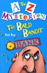 The Bald Bandit (A To Z Mysteries) - Ron Roy