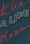 Elia Kazan: A Life - Elia Kazan