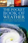The Pocket Book of Weather: Entertaining and Remarkable Facts about Our Weather. Michael Bright - Michael Bright