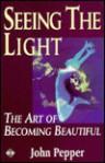 Seeing the Light - John Pepper