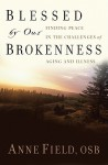 Blessed by Our Brokenness - Anne Field