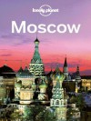 Lonely Planet Moscow (Travel Guide) - Lonely Planet, Leonid Ragozin, Mara Vorhees