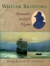 William Bradford : Plymouth's Faithful Pilgrim - Gary D. Schmidt