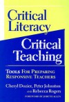Critical Literacy/Critical Teaching: Tools for Preparing Responsive Teachers - Cheryl Dozier, Peter Johnston