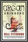 Organ Grinders - Bill Fitzhugh