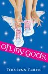 Oh. My. Gods. (Oh. My. Gods. #1) - Tera Lynn Childs