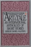 The Art of the Tale: An International Anthology of Short Stories, 1945-1985 - Daniel Halpern, Various