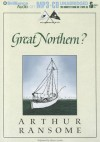 Great Northern? - Arthur Ransome, Alison Larkin
