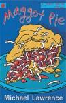 Maggot Pie (Jiggy Mc Cue Story) - Michael Lawrence