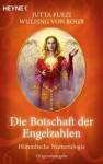 Die Botschaft der Engelzahlen. Himmlische Numerologie - Jutta Fuezi, Wulfing von Rohr