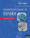 Uncommon Causes of Stroke - Louis R. Caplan, Julien Bogousslavsky