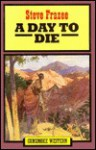 A Day to Die - Steve Frazee