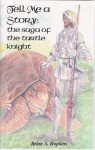 Tell Me a Story: The Saga of the Turtle Knight - Brian A. Hopkins
