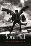 Noras val (Ängel, #3) - Becca Fitzpatrick