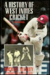 History of the West Indies Cricket - Michael Manley