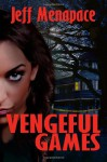 Vengeful Games - Jeff Menapace