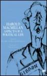 Harold MacMillan: Aspects of a Political Life - Richard Aldous