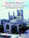 Great St Mary's: Cambridge's University Church - John Binns, Peter Meadows