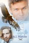 Eagle's Blood (Mountain Spirit #1) - A.J. Marcus