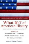 What Ifs? of American History - Robert Cowley