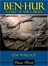 Ben-Hur: A Tale of the Christ - Lew Wallace