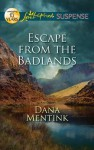 Escape from the Badlands (South Dakota Badlands, #3) - Dana Mentink