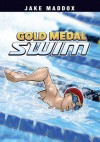Jake Maddox: Gold Medal Swim (Jake Maddox Sports Stories) - Jake Maddox, Eduardo García