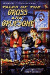 Tales of the Gross and Gruesome - Ellen Steiber