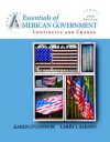Essentials of American Government: Continuity and Change, 2008 Edition (8th Edition) - Karen O'Connor, Larry J. Sabato