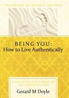 Being You: How to Live Authentically: Unlocking the Power of the Freedom Code and Incorporating the Philosophy of Adaptive Freedom - Gerard Doyle