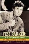 Fess Parker: TV's Frontier Hero - William R. Chemerka, Ron Ely, Phil Collins
