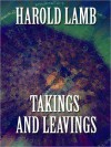 Takings and Leavings - Harold Lamb