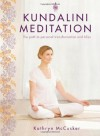 Kundalini Meditation: The Path to Personal Transformation and Bliss - Kathryn McCusker