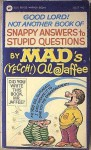 Good Lord! Not Another Book of snappy Answers to Stupid Question - Al Jaffee