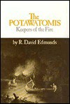 Potawatomis (The Civilization of the American Indian series) - R.David Edmunds, R David Edmunds