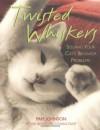 Twisted Whiskers: Solving Your Cat's Behavior Problems - Pam Johnson-Bennett