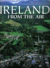 Ireland From the Air - Fredrica De Luca, Antonio Attini