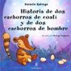 Historia de dos cachorros de coatí y de dos cachorros de hombre - Horacio Quiroga, Rodrigo Folgueira