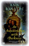 An Acquaintance with Darkness - Ann Rinaldi