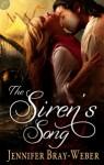 The Siren's Song - Jennifer Bray-Weber