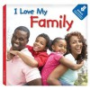 I Love My Family - Laura Gates Galvin