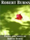 Poems and Songs of Robert Burns - Robert Burns