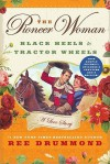 The Pioneer Woman: An Early Excerpt: Black Heels to Tractor Wheels - A Love Story - Ree Drummond