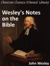 Wesley's Notes on the Bible - Enhanced Version - John Wesley
