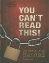 You Can't Read This!: Why Books Get Banned (Pop Culture Revolutions) - Pamela Dell