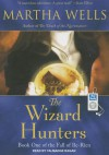 The Wizard Hunters (The Fall of Ile-Rien #1) - Martha Wells