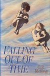 Falling Out of Time - O.R. Melling