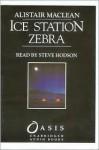 Ice Station Zebra - Alistair MacLean, Steve Hodson